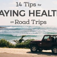 14 Tips for Staying Healthy on Road Trips
