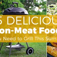 15 Delicious Non-Meat Foods You Need to Grill This Summer