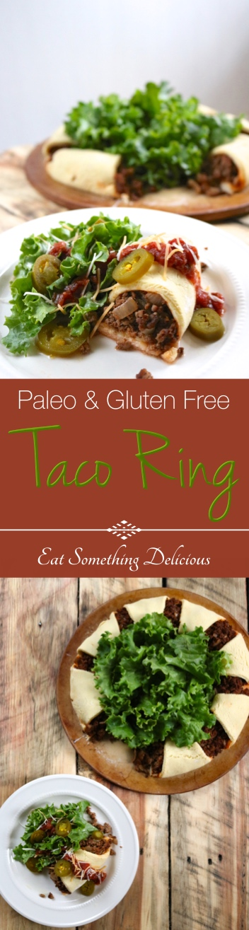 Paleo Taco Ring | My family's much loved Pampered Chef recipe made paleo using my grain free multipurpose dough. | eatsomethingdelicious.com