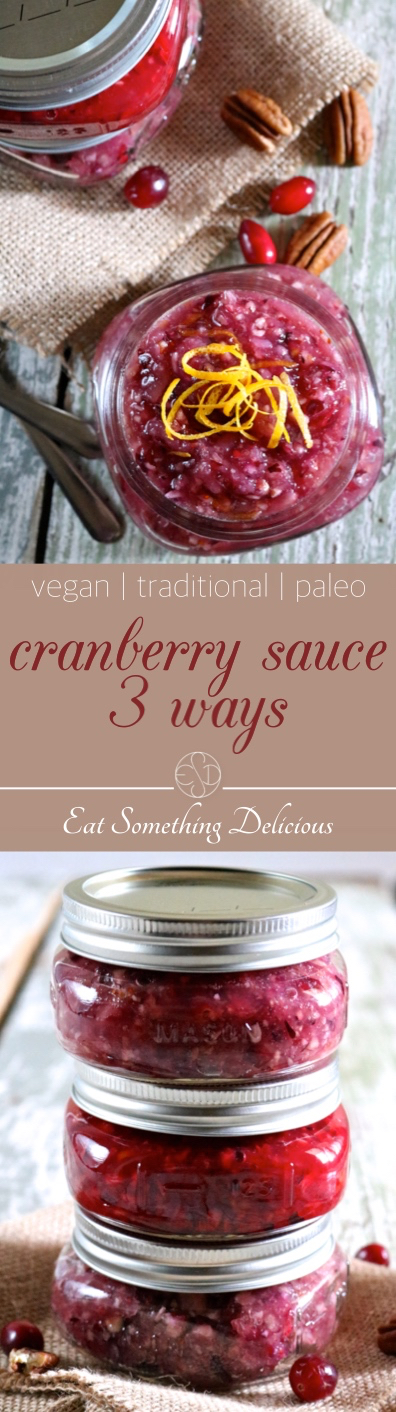 Cranberry Sauce, 3 Ways | My family's traditional cranberry sauce with variations suited for everybody - traditional, paleo, and vegan. Omit the pecans for nut free too! | eatsomethingdelicious.com