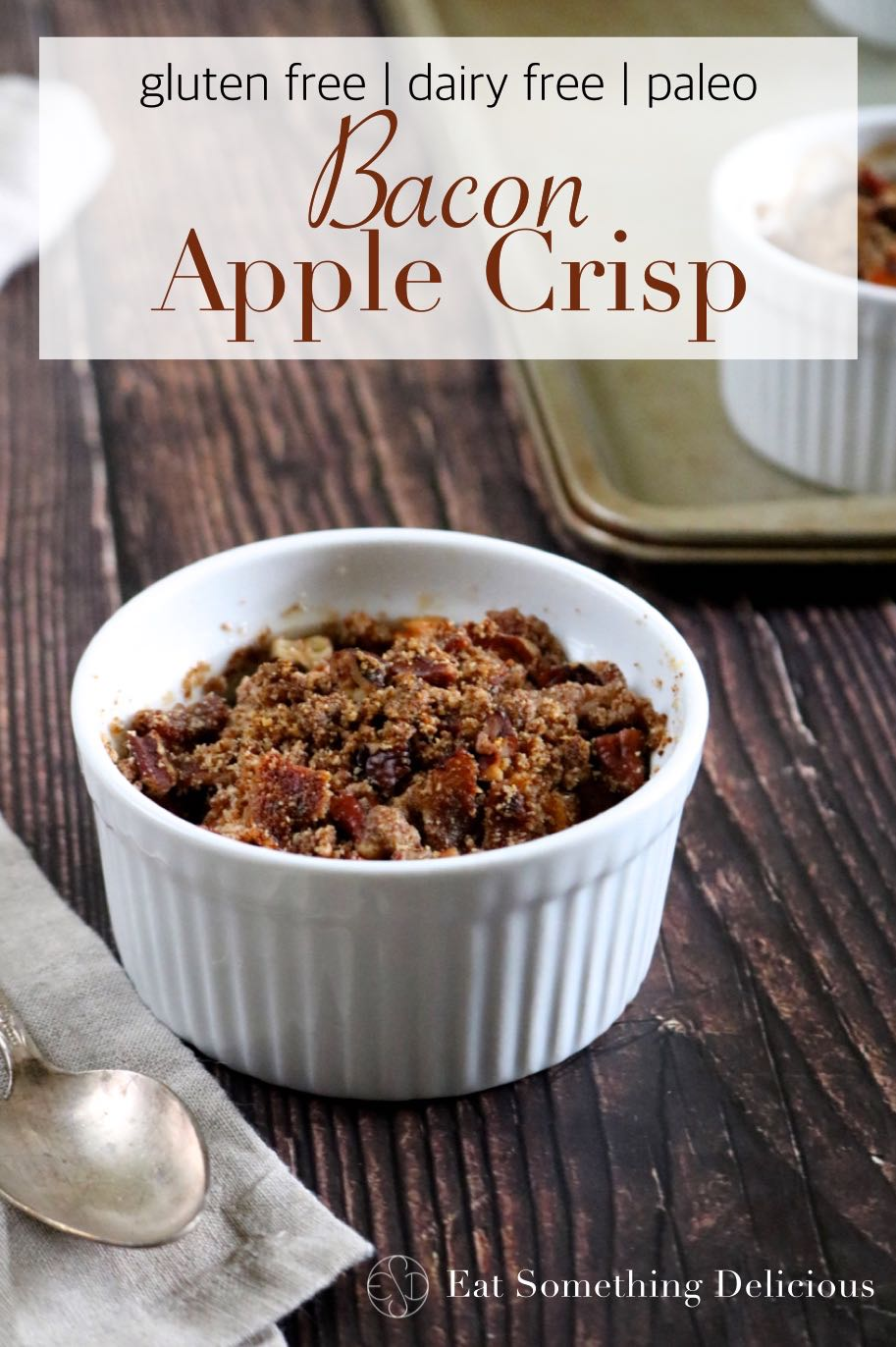 Bacon Apple Crisp   Spiced apples with a crunchy topping, including extra crispy bacon, served in their own individual ramekins. Gluten free, dairy free, and paleo friendly.   eatsomethingdelicious.com