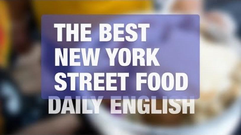 Popular New York Street Food   DAILY ENGLISH