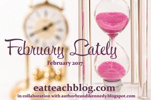 February Lately