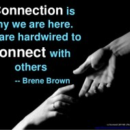 Connection is Why We Are Here
