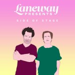 Laneway Festival announces new podcast series, 'Side of Stage'