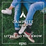 Dutch musical outfit Campsite Dream are back with a new offering, 'Little Do You Know'