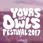 Announced: Yours & Owls Festival 2017 Set Times