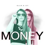 Allie & Ivy explores the consumeristic, money-centric society we live in right now in her brand new single 'Money'