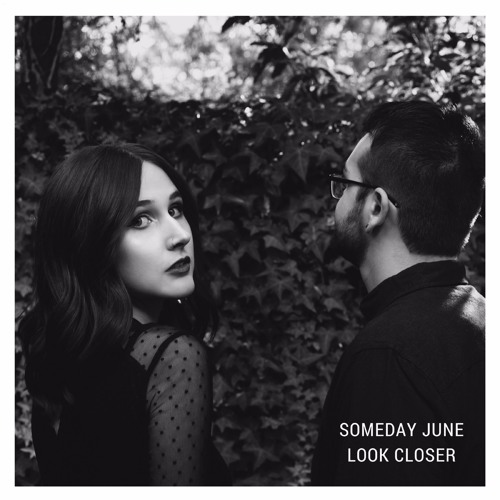 Someday June release 'Look Closer', the first taste of their forthcoming self-titled EP
