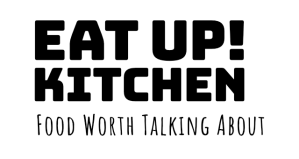 Eat Up! Kitchen - Food Worth Talking About