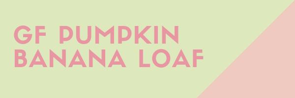 GF Pumpkin Banana Loaf