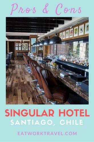 {Hotel Review} - Singular Hotel Santiago, Chile