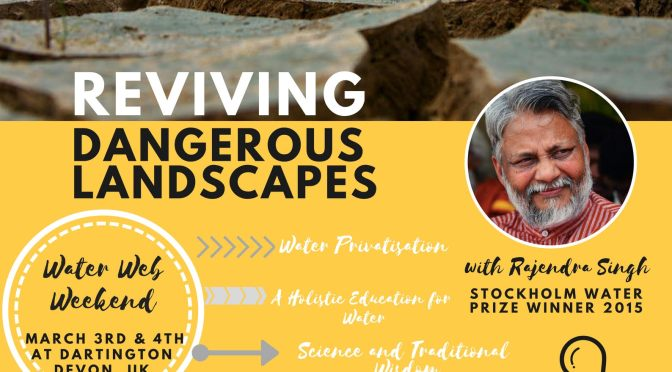 Reviving dangerous landscapes : à la rencontre de Rajendra Singh