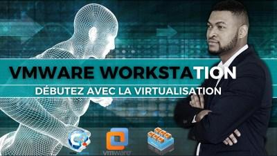 VMWare WorkStation : Débutez avec la virtualisation