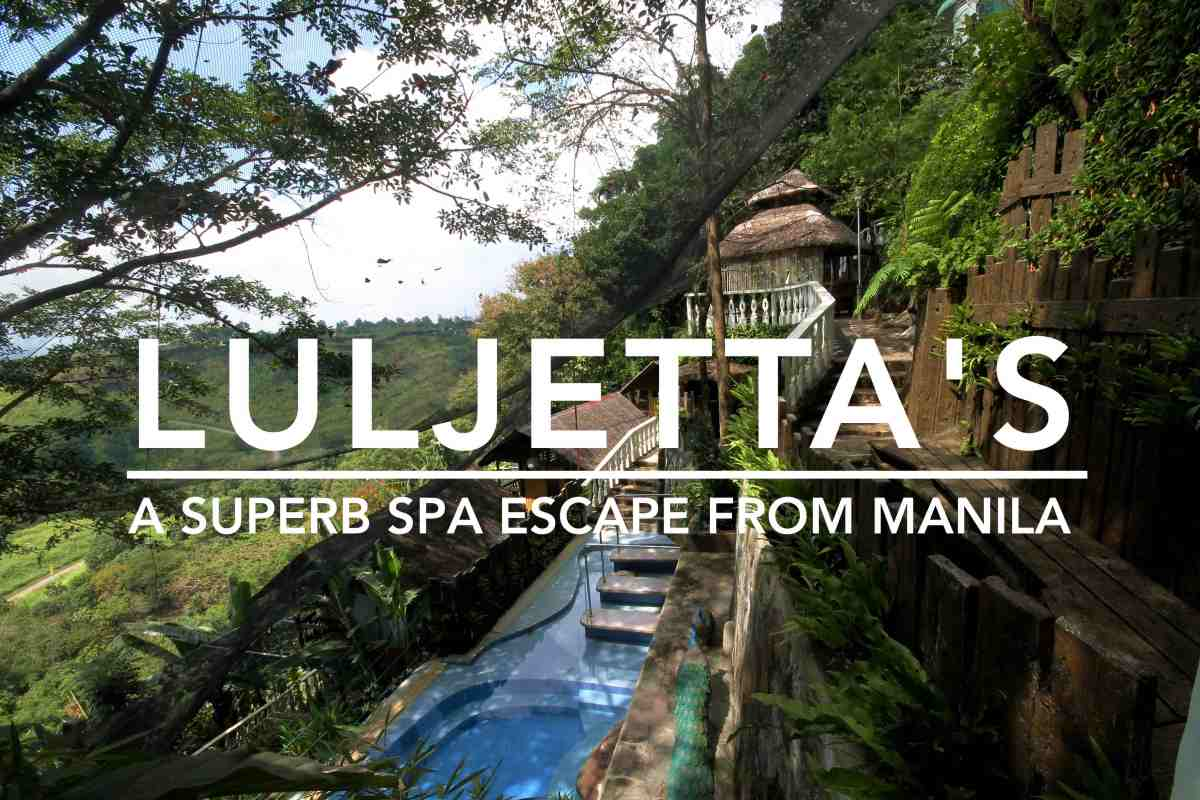 Luljetta's Place: A Superb Spa Getaway from Metro Manila