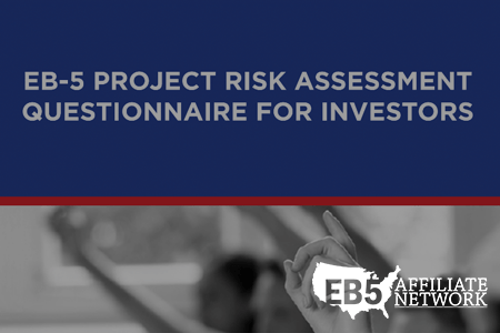 EB-5 Project Risk Assessment Questionnaire for EB-5 Investors developed by EB5 Affiliate Network and Klasko Law.