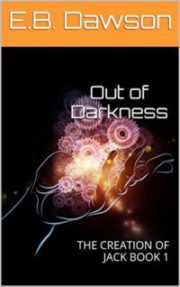 Book Cover: Out of Darkness (The Creation of Jack,#1)
