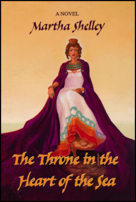 The Throne in the Heart of the Sea by Martha Shelley