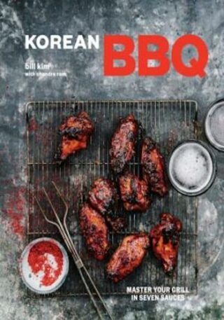 Korean BBQ- Master Your Grill in Seven Sauces