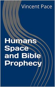 Book Cover: Humans Space and Bible Prophecy