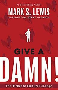Book Cover: Give A Damn!: The Ticket to Cultural Change