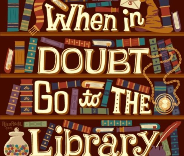 Best Quotes About Libraries And Librarians When In Doubt Go To The Library