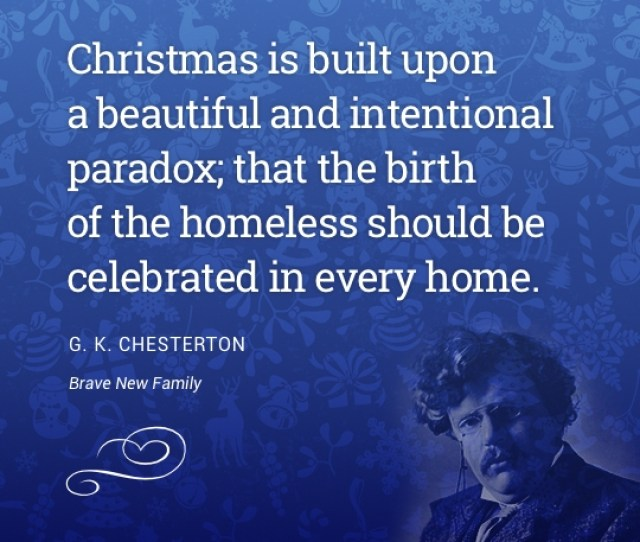 Christmas Is Built Upon A Beautiful And Intentional Paradox That The Birth Of The Homeless