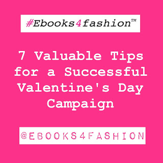 valentines day, 7 Valuable Tips for a Successful Valentine's Day Campaign., Fashion Marketing to grow Fashion Business | Ebooks4fashion.com