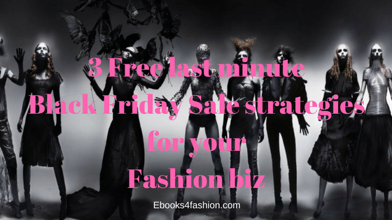 3 Free last minute Black Friday sale strategies for your fashion biz