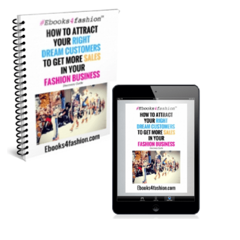 Dream Customers, [FREE Guide] How to attract your RIGHT Dream Customers and get more SALES in Your Fashion Business., Fashion Marketing to grow Fashion Business | Ebooks4fashion.com