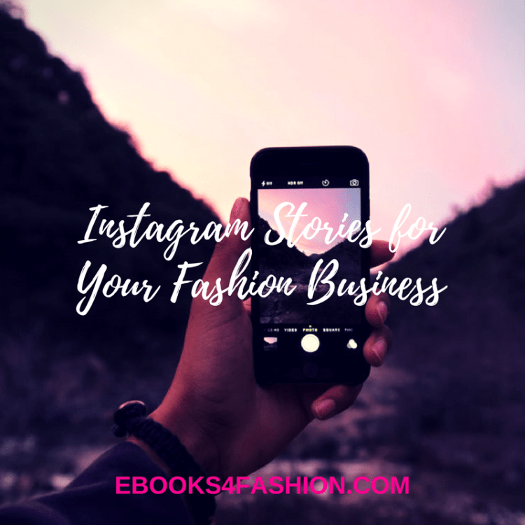 Instagram Stories for Your Fashion Business