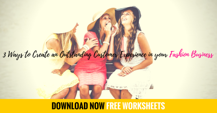 Customer Experience, 3 Ways to create an Outstanding Customer Experience for your Fashion Business, Fashion Marketing to grow Fashion Business | Ebooks4fashion.com, Fashion Marketing to grow Fashion Business | Ebooks4fashion.com