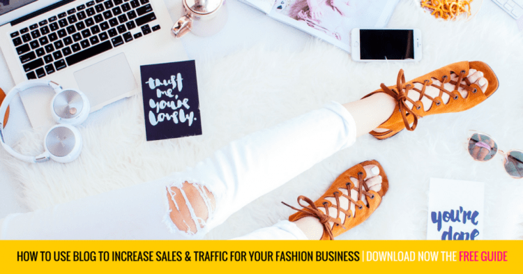 blog, How to use Blog to increase traffic and sales for fashion business, Fashion Marketing to grow Fashion Business | Ebooks4fashion.com