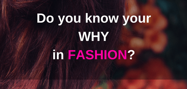 Do you know your why in your fashion business?