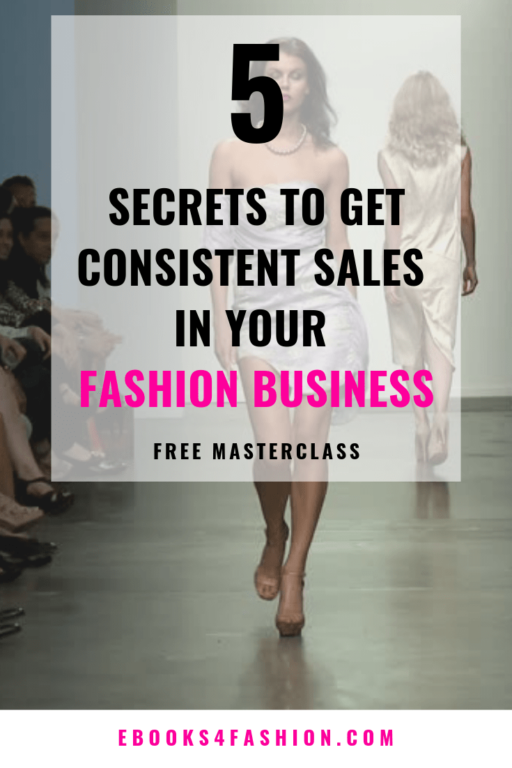 Free Online Fashion Courses 5 Secrets To Get Sales In Fashion Business