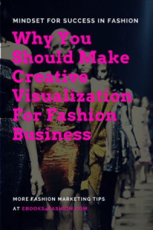 Why You Should Make Creative Visualization For Fashion Business