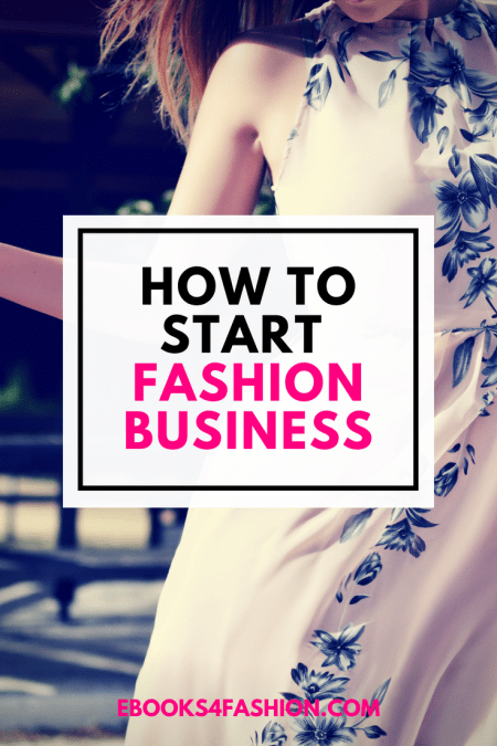 Start a Fashion Business, How to Start a Fashion Business, Fashion Marketing to grow Fashion Business | Ebooks4fashion.com, Fashion Marketing to grow Fashion Business | Ebooks4fashion.com