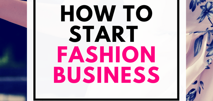 How to Start Fashion Business