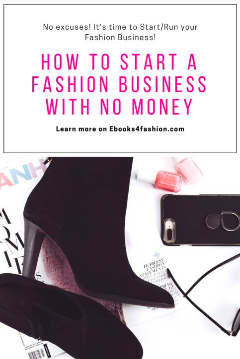 Start a Fashion Business with No Money, How to Start a Fashion Business with No Money, Fashion Marketing to grow Fashion Business | Ebooks4fashion.com