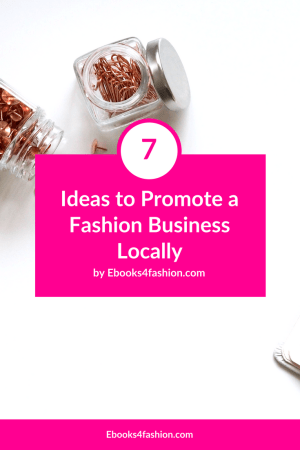 7 Ideas to Promote a Fashion Business Locally
