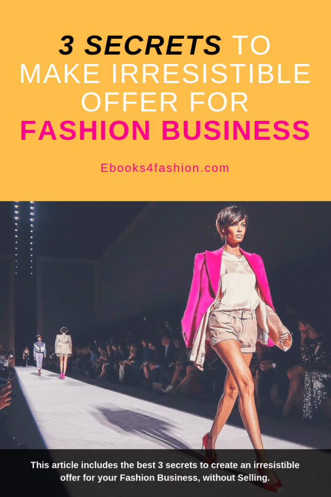3 Secrets to Make an Irresistible Offer for Fashion Business