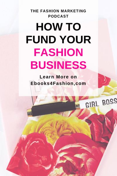 fund your Fashion Business, How to fund your Fashion Business, Fashion Marketing to grow Fashion Business | Ebooks4fashion.com