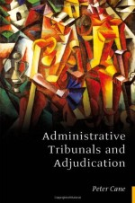 Administrative Tribunals and Adjudication