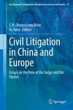 Civil Litigation in China and Europe: Essays on the Role of the Judge and the Parties