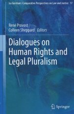 Dialogues on Human Rights and Legal Pluralism (Ius Gentium: Comparative Perspectives on Law and Justice)
