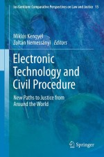 Electronic Technology and Civil Procedure: New Paths to Justice from Around the World