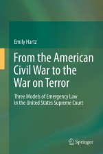 From the American Civil War to the War on Terror: Three Models of Emergency Law in the United States Supreme Court