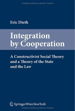 Integration by Cooperation: A Constructivist Social Theory and a Theory of the State and the Law
