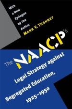 NAACP's Legal Strategy against Segregated Education, 1925-1950