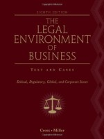 The Legal Environment of Business: Text and Cases: Ethical, Regulatory, Global, and Corporate Issues, 8th Edition